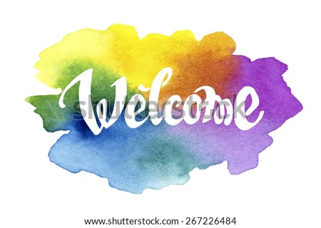 Welcome hand drawn lettering against watercolor background. EPS 8 vector - stock vector