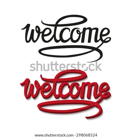Welcome hand drawn lettering design.Calligraphic inscription.Vector typographical illustration - stock vector