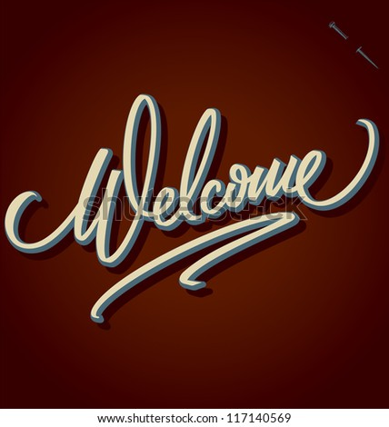WELCOME hand lettering - handmade calligraphy, vector (eps8)