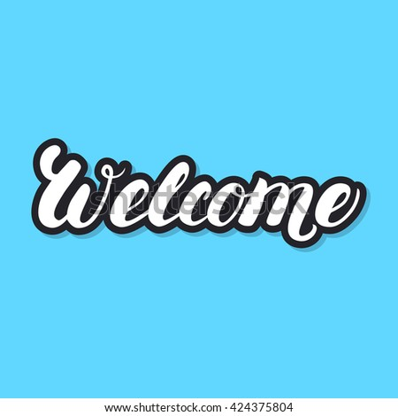 Welcome hand lettering. White letters with black shadow on blue background. Design for greeting card, poster, banner. Vector illustration. - stock vector