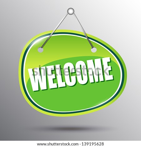 Welcome hanging sign.  Vector eps 10 illustration. - stock vector
