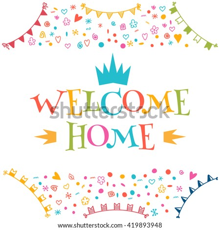 Welcome Home Text With Colorful Design Elements. Greeting Card. Decorative  Lettering Text. Cute