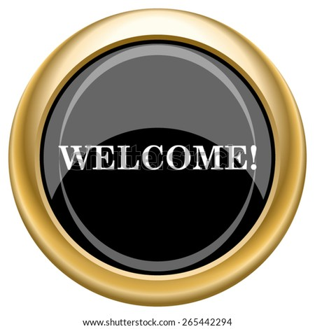 Welcome icon. Internet button on white  background. EPS10 Vector.  - stock vector