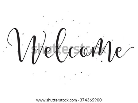 Welcome inscription. Greeting card with calligraphy. Hand drawn design elements. Black and white. Usable as photo overlay. - stock vector