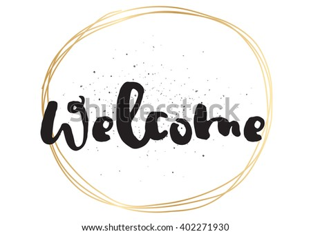 Welcome inscription. Greeting card with calligraphy. Hand drawn lettering design. Photo overlay. Typography for banner, poster or apparel design. Vector text. - stock vector