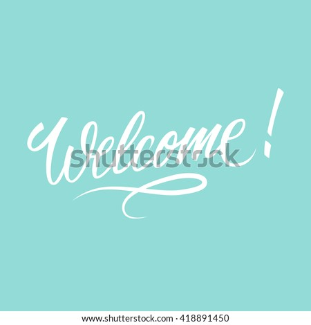 Welcome inscription. Hand drawn lettering. Greeting card with calligraphy. Handwritten design element. Vector illustration. - stock vector