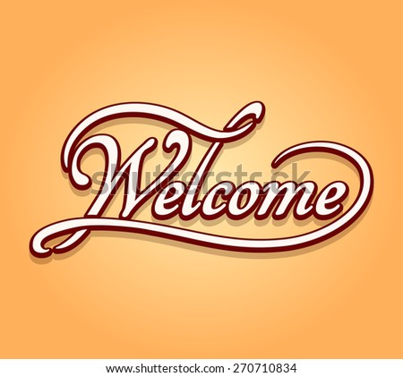 Welcome lettering calligraphy. Typography banner, greeting decoration. Vector illustration - stock vector