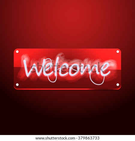 Welcome. Neon signboard. White text on background. Illustration for your store, club, cafe, bar, business, entrance