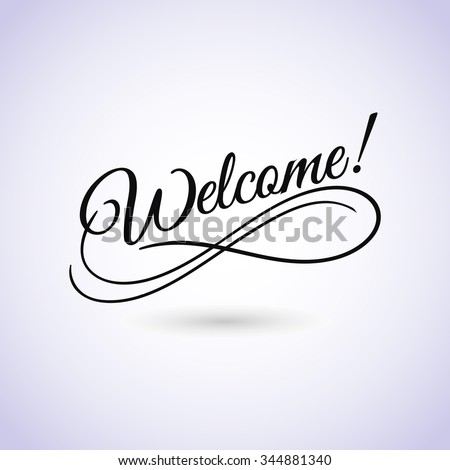 Welcome sign. Vector illustration. Beautiful lettering calligraphy black text. Calligraphy inscription business isolated on white background. - stock vector