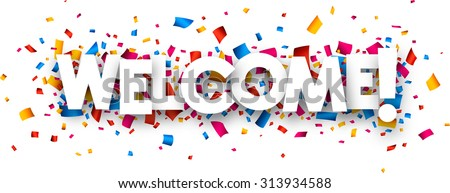 Welcome sign with colour confetti. Vector paper illustration. - stock vector