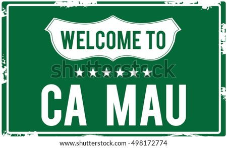 Welcome to CA MAU Highway Sign.