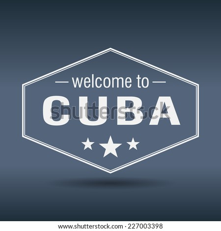 welcome to Cuba hexagonal white vintage label - stock vector