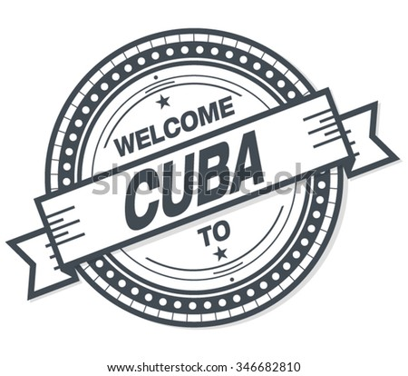 Welcome To Cuba Stamp Badge - stock vector