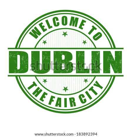Welcome to Dublin, The Fair City grunge rubber stamp on white, vector illustration