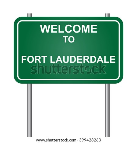 Welcome to Fort Lauderdale, green signal vector