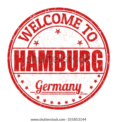 Welcome to Hamburg grunge rubber stamp on white background, vector illustration