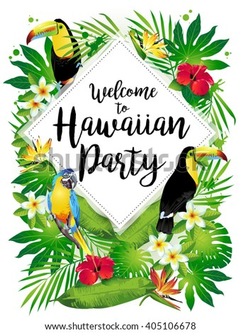 Welcome to Hawaiian party! Vector illustration of tropical birds, flowers, leaves. - stock vector