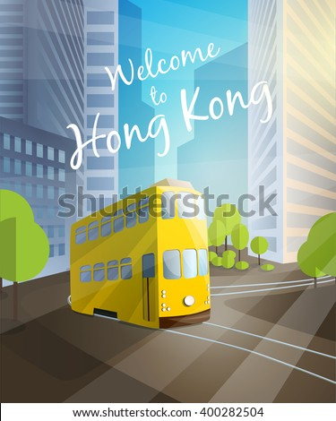Welcome to Hong Kong. Poster with traditional tram on city background - stock vector