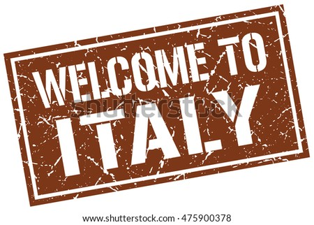 welcome to Italy stamp. Italy grunge vintage isolated square stamp. welcome to Italy.