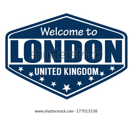 Welcome to London travel label or stamp on white, vector illustration - stock vector