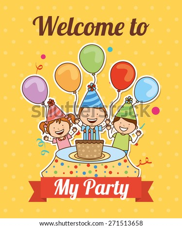 welcome to my party , vector illustration eps10 graphic  - stock vector
