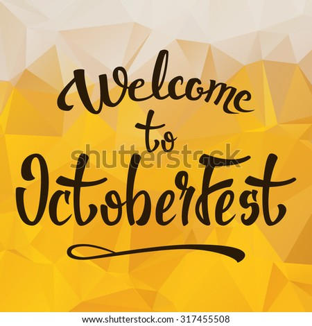 Welcome to Octoberfest beer background, hand lettering text, vector illustration
