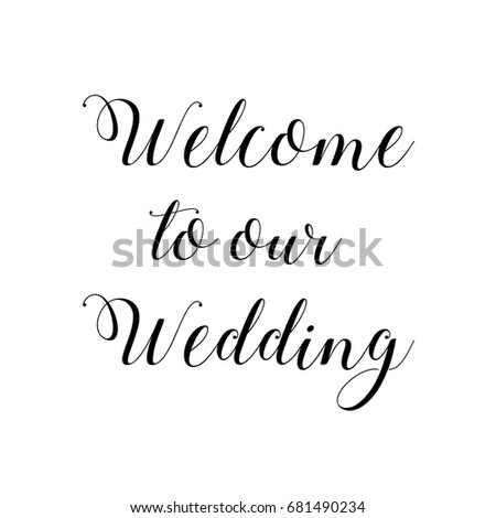 Wedding sign stock images royalty free images vectors welcome to our wedding handwriting isolated on white background junglespirit Choice Image