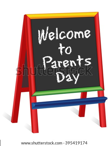 Welcome to Parents Day sign, chalk text greeting on multi color wood childrens chalkboard easel, for preschool, daycare, nursery school, kindergarten, elementary school.  - stock vector