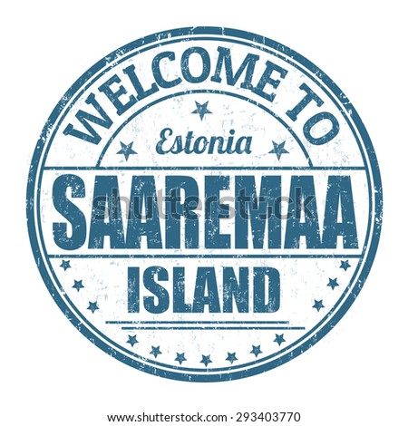 Welcome to Saaremaa island grunge rubber stamp on white background, vector illustration