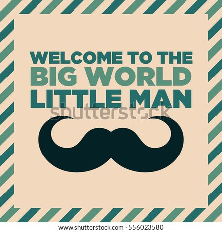 Welcome to the big world baby boy shower greeting invitation card with mustache design