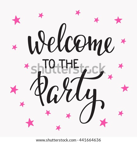 Welcome To The Party Bridal Shower Hen Birthday Wedding Lettering Sign Quote  Typography. Calligraphy Design