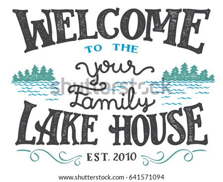 Welcome To The Your Family Lake House Sign Replace YOUR With Surname You Need