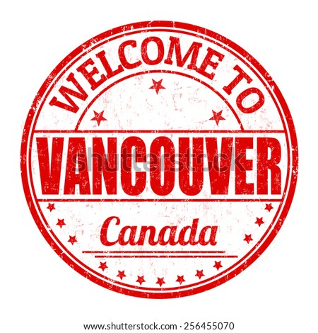 Welcome to Vancouver grunge rubber stamp on white background, vector illustration - stock vector