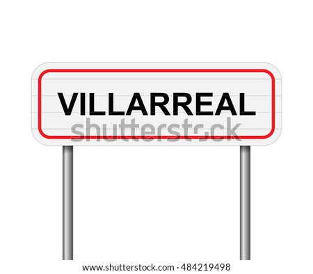 Welcome to Villarreal Spain road sign vector
