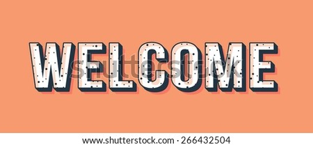 welcome, vintage styled typographic banner, vector illustration - stock vector