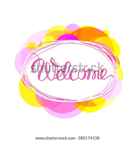 Welcome. Welcome lettering vector. Welcome illustration. Welcome decorative element. Welcome  - stock vector