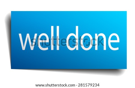 well done blue paper sign isolated on white