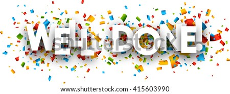Well done paper banner with color confetti. Vector illustration. - stock vector