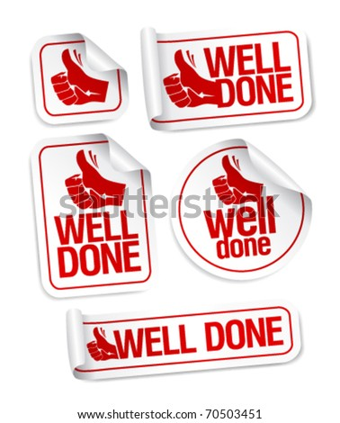 Well done stickers with hand thumbs up symbol. - stock vector