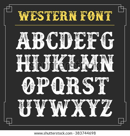 Quot Western Style Retro Distressed Alphabet Vector Font