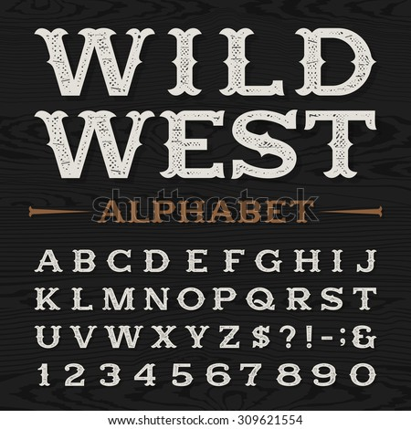 Western style retro distressed alphabet font. Serif type dirty letters, numbers and symbols on a dark wood textured background. Vintage vector typography for labels, headlines, posters etc.