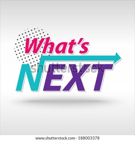 Whats next  - stock vector