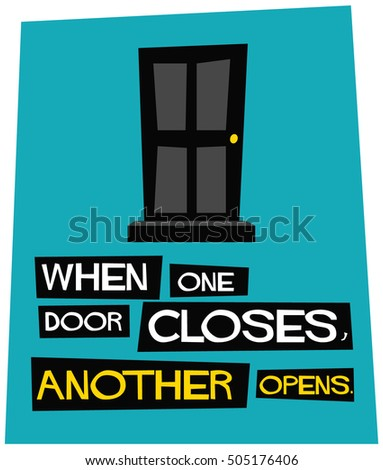When one door closes another opens. (Motivational Quote Vector Poster Design)  sc 1 st  Shutterstock & When One Door Closes Another Opens Stock Vector 505176406 - Shutterstock