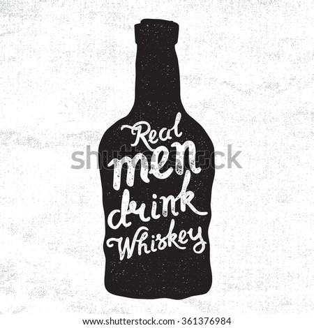 Whiskey bottle. Handwritten whiskey lettering - Real men drink whiskey. Whiskey black bottle on the canvas background. Whiskey label. Whiskey drink. Whiskey vector illustration - stock vector