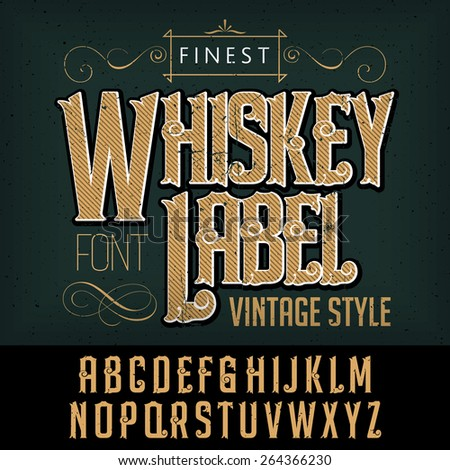 Whiskey label font and sample label design with decoration on dusty background. Vintage font. Whiskey font. Fine label font. Handcrafted font. Decoration font. Font style. Retro font. Old font. - stock vector