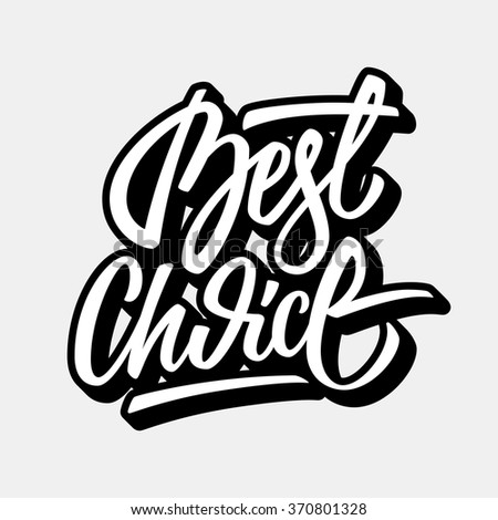 White best choice handmade lettering, graffiti style italic calligraphy with outline and 3d block blended shade for logo, design concepts, banners, labels, prints, stickers. Vector illustration.