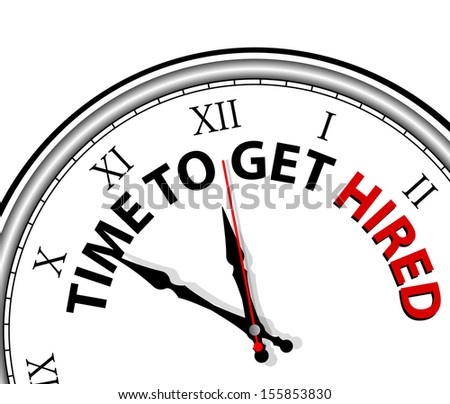 White clock with words Time to Get Hired on its face  - stock vector