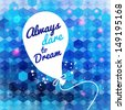 White drawn balloon with message on the blue hexagon background. Motivating poster. Background and typography can be used together or separately. Vector image.  - stock photo