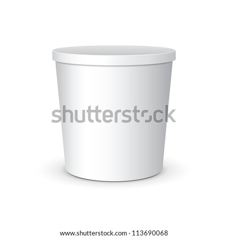 White Food Plastic Tub Bucket Container For Dessert, Yogurt, Ice Cream, Sour Sream Or Snack. Ready For Your Design. Product Packing Vector EPS10 - stock vector