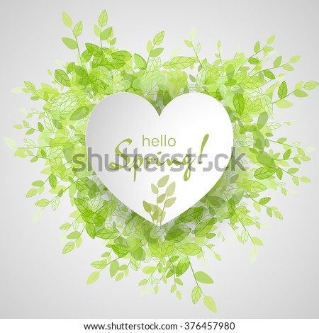 White heart frame with text hello spring. Green background with leaves. Spring sales. Spring season, spring wallpaper, spring time, spring design, spring text,spring lettering - stock vector